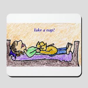 Take a nap Mousepad
