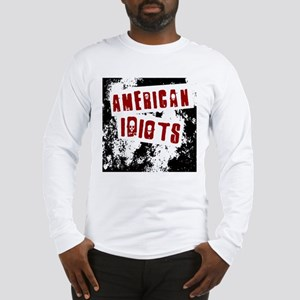 American Idiots Long Sleeve T-Shirt