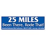 25 Miles - Bumper Sticker