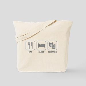 Eat Sleep Theater Tote Bag