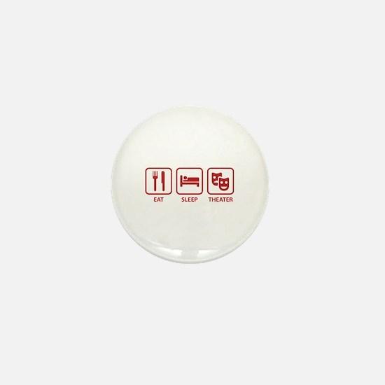 Eat Sleep Theater Mini Button