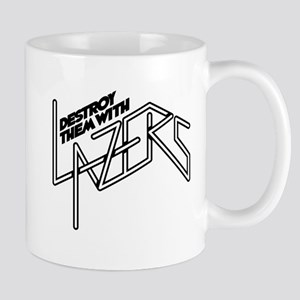 Destroy them with lazers Mug