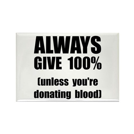 Always Give 100 Percent Rectangle Magnet (10 pack)