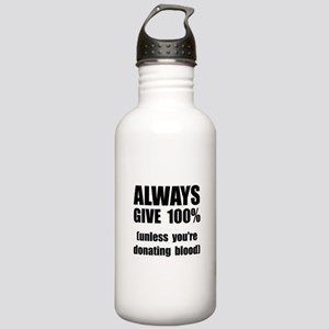 Always Give 100 Percent Stainless Water Bottle 1.0