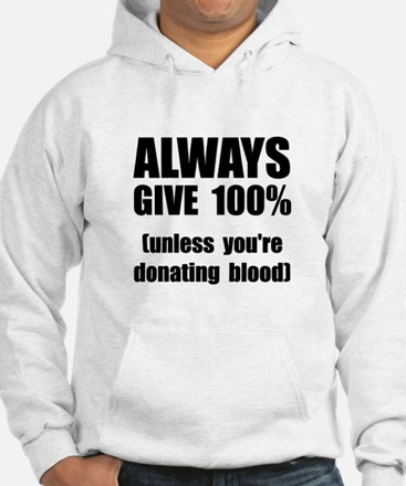 Always Give 100 Percent Hoodie