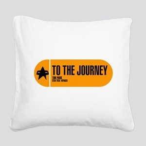 To the Journey Square Canvas Pillow