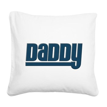 Daddy - Blue Square Canvas Pillow
