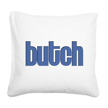 Butch Square Canvas Pillow