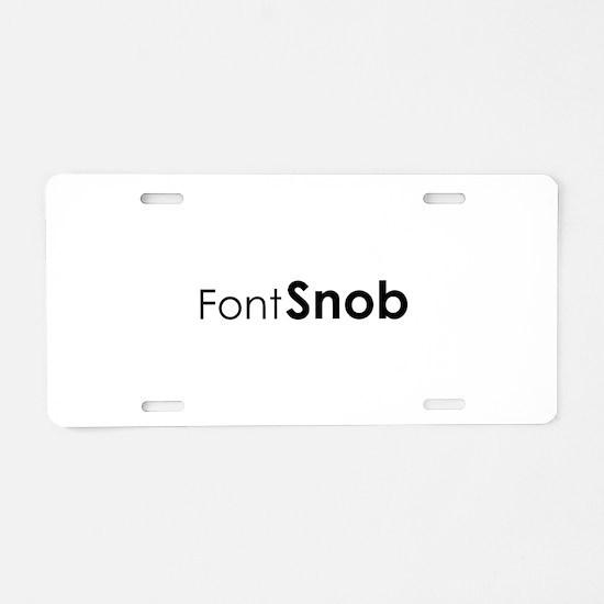 Font Snob Aluminum License Plate