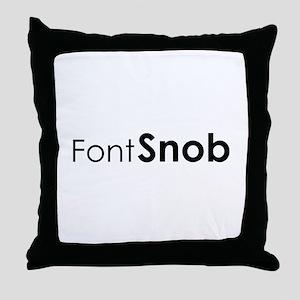Font Snob Throw Pillow