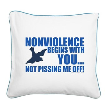 Nonviolence Begins with You.. Square Canvas Pillow