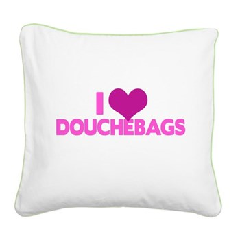 I Heart Douchebags Square Canvas Pillow