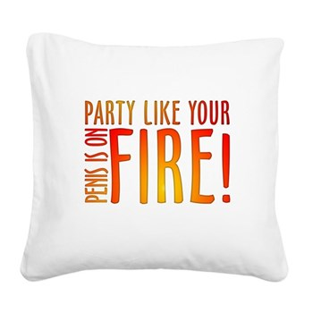 Party Like Your Penis is on F Square Canvas Pillow