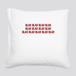 Blah blah blah... Square Canvas Pillow