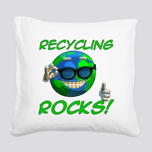 Recycling Rocks! Square Canvas Pillow