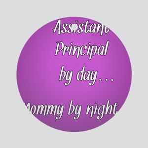 Assistant Principal by day Mommy by night Ornament