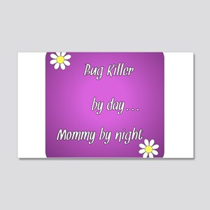 Bug Killer by day Mommy by night 20x12 Wall Decal