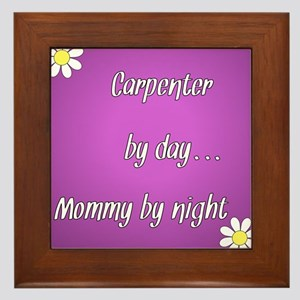 Carpenter by day Mommy by night Framed Tile