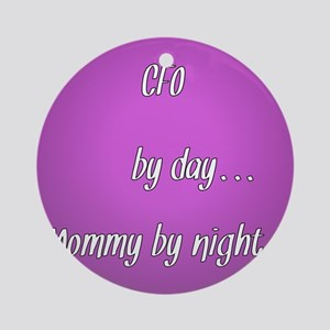 CFO by day Mommy by night Ornament (Round)