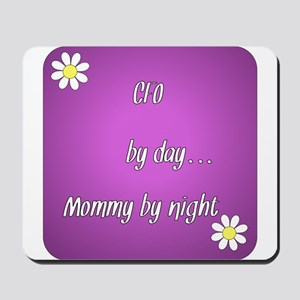 CFO by day Mommy by night Mousepad