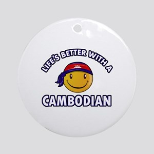 Lifes better with a Cambodian Ornament (Round)