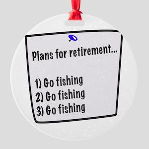 Retirement Plans (fishing) Round Ornament