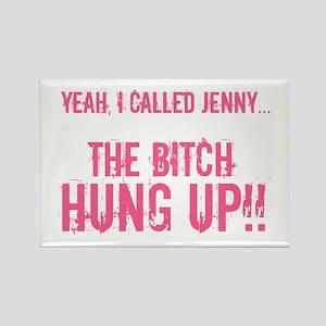 Yeah I called Jenny...Magnet