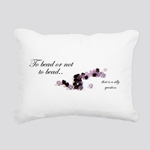 To bead or not to bead Rectangular Canvas Pillow