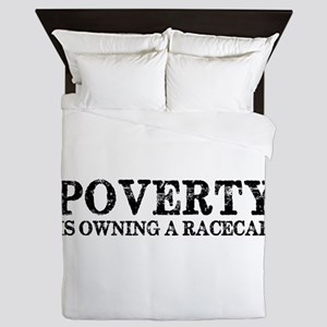 Poverty Is Owning A Racecar Queen Duvet