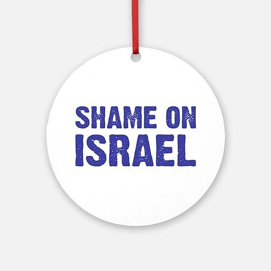 Shame on Israel Ornament (Round)