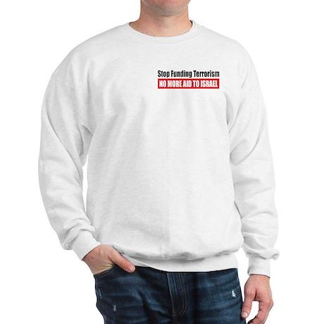 Stop Funding Sweatshirt
