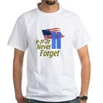 Never Forget 9-11 - With Buildings White T-Shirt