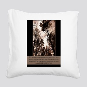 Keep Believing Square Canvas Pillow