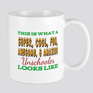 This Is What An Awesome Unschooler Looks Like Mugs