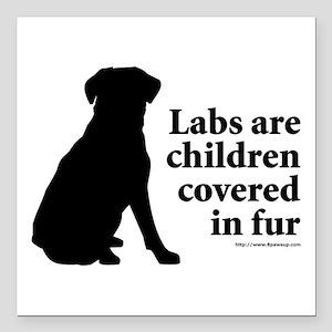 """Lab are Fur Children Square Car Magnet 3"""" x 3"""""""