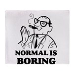 Boring is Normal 2 Throw Blanket