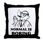 Boring is Normal 2 Throw Pillow