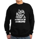 Boring is Normal 2 Sweatshirt (dark)