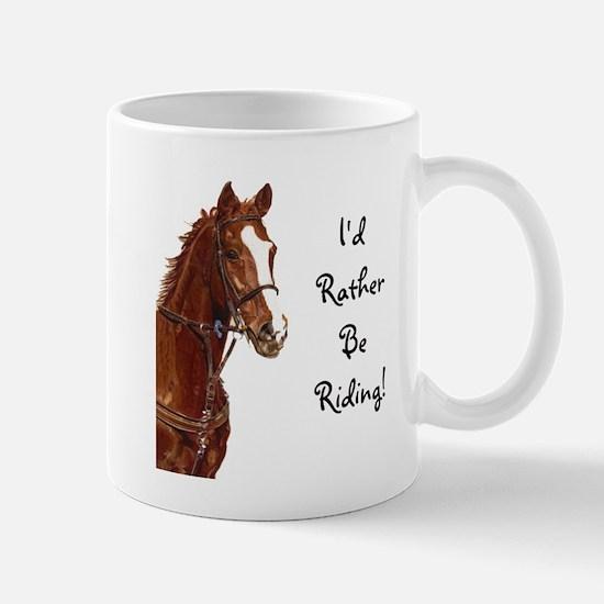 Id Rather Be Riding! Horse Mug