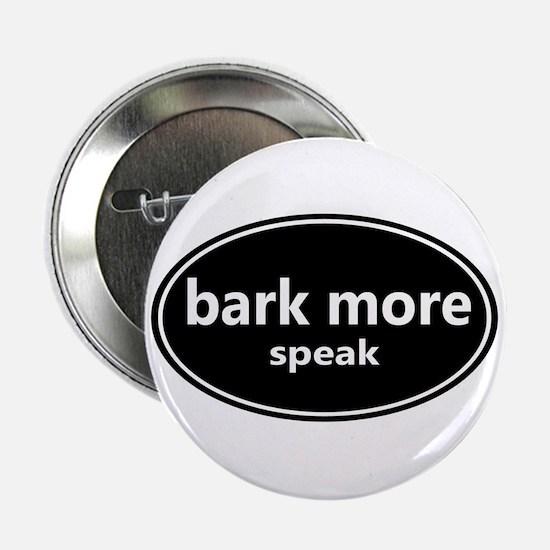 "Bark More - Speak 2.25"" Button"