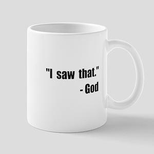 God Saw That Mug