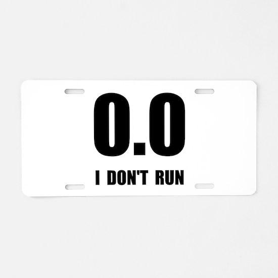 I Do Not Run Aluminum License Plate