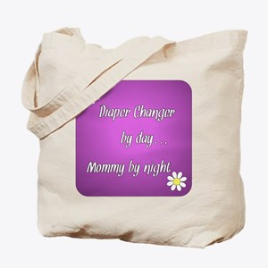 Diaper Changer by day Mommy by night Tote Bag