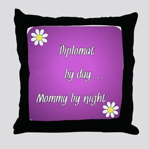 Diplomat by day Mommy by night Throw Pillow