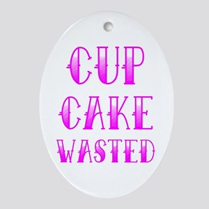 Cupcake Wasted Ornament (Oval)