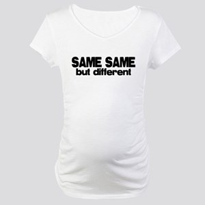 Same Same but Different Maternity T-Shirt