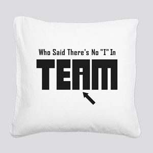 I In Team Square Canvas Pillow