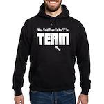 I In Team Hoodie (dark)