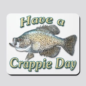Have a Crappie Day Mousepad