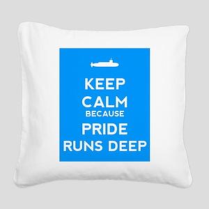 Keep Calm Because Pride Runs Deep Square Canvas Pi